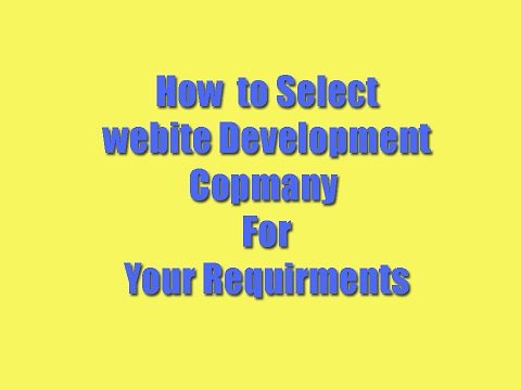 How to Select  Web Development Company for your Business